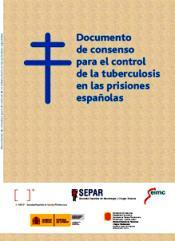 DOCUMENTO DE CONSENSO PARA EL CONTROL DE LA TUBERCULOSIS EN LAS PRISIONES ESPAÑOLAS